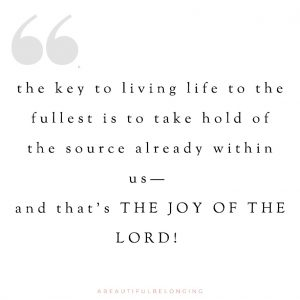 the joy of the Lord, he is where the joy is,  John 15:5, I am the vine, you are the branches